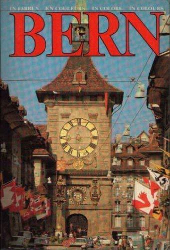 Bern in Farben. Die Hauptstadt der Schweiz in Farben: n/a