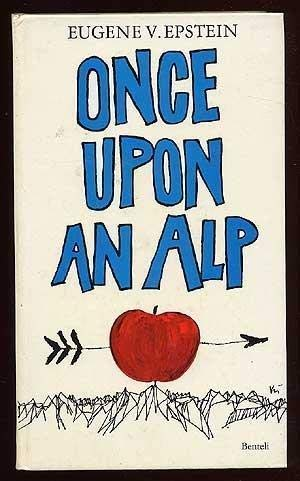 9783716502525: Once upon an alp: Further tales of life in Switzerland