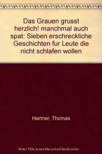 9783716502778: Das Grauen grusst herzlich! manchmal auch spat: Sieben erschreckliche Geschichten fur Leute die nicht schlafen wollen (German Edition)