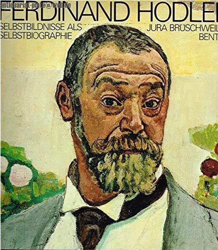 9783716503331: Ferdinand Hodler: Selbstbildnisse als Selbstbiographie (Hodler-Publikation) (German Edition)