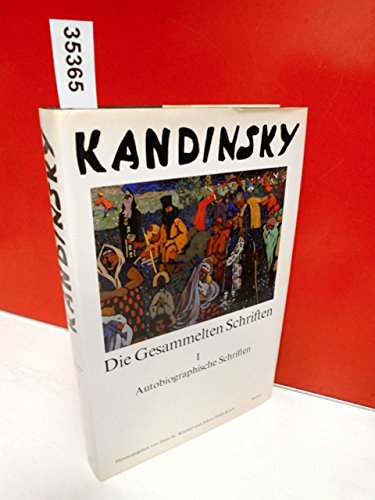 Kandinsky, die gesammelten Schriften, Band 1: Autobiographische,: Wassily Kandinsky