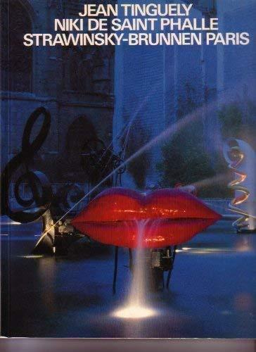 9783716504475: Jean Tinguely & Niki de Saint Phalle: La Fontaine Igor Strawinski über dem I.R.C.A.M., Centre Georges Pompidou (German Edition)