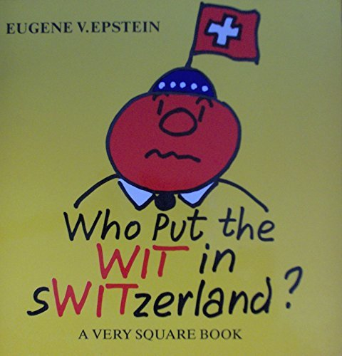 Who Put the Wit in Switzerland: Epstein, Eugene V.