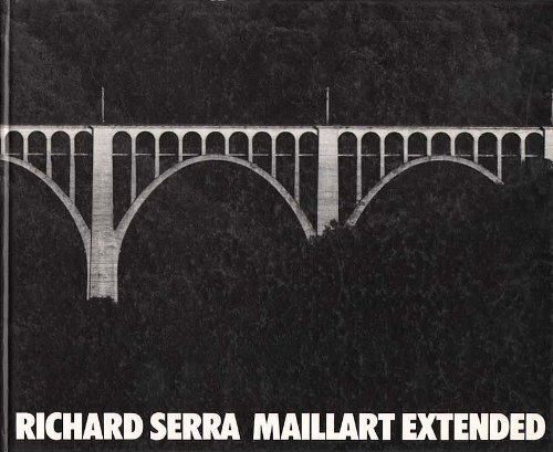 Richard Serra Maillart Extended: Serra, Richard & Szeemann, Harald (Essay)