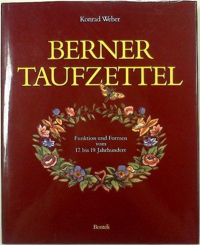 Berner Taufzettel: Funktionen Und Formen Vom 17. Bis 19. Jahrhundert: Weber, Konrad