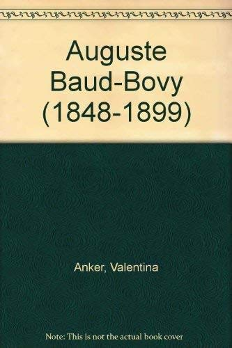 Auguste Baud-Bovy: (1848-1899) (French Edition): Anker, Valentina