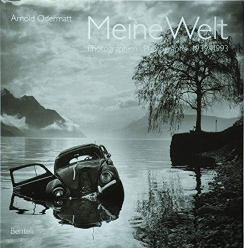 Meine Welt : Photographien 1939-1993 / Arnold Odermatt ; ausgewahlt und herausgegeben von Urs ...