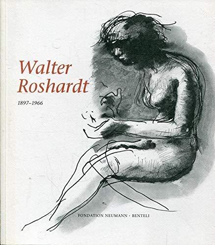 9783716510285: Walter Roshardt, 1897-1966 : Arbeiten aus der Sammlung der Galerie Kurt Meissner, Zurich = Oeuvres de la Collection Kurt Meissner, Zurich