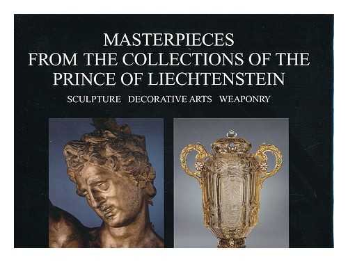 9783716510469: Masterpieces from the collections of the Prince of Liechtenstein : sculpture, decorative arts, weaponry