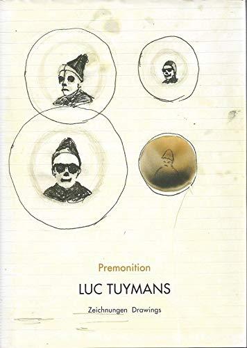 Luc Tuymans - Premonition. Zeichnungen - Drawings.: Tuymans, Luc
