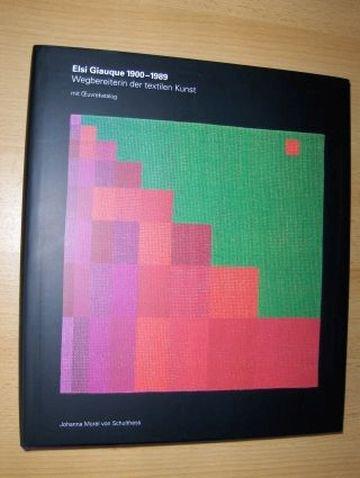 9783716510780: Elsi Giauque 1900-1989: Wegbereiterin der textilen Kunst : mit Œuvrekatalog (German Edition)