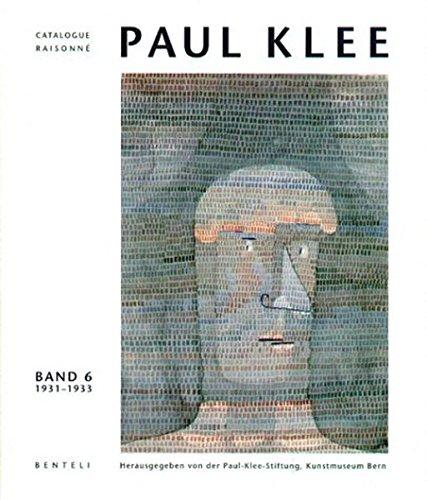 PAUL KLEE Catalogue Raisonné - Band 6: Hrsg. von der Paul-Klee-Stiftung und vom Kunstmuseum ...