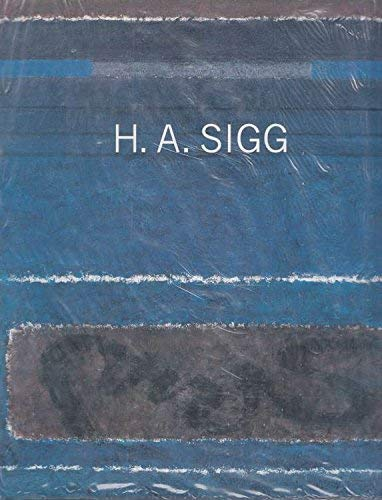 9783716511237: H. A. Sigg: Monographie = monograph (German Edition)