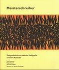 9783716511718: Meisterschreiber : zeitgenossische arabische Kalligrafie und ihre Kunstler / Konzept und Nachwort: Paul Ammann ; Fotos: Roger Canali ; Texte: Thomas ... ; Vorwort: Arnold Hottinger (German Edition)