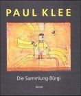9783716512111: Paul Klee. Die Sammlung Bürgi. [Katalog zur Ausst. Bern, Hamburg, Edinburgh, 2000].