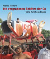9783716514139: Die vergrabenen Schätze der Ga: Sargkunst aus Ghana