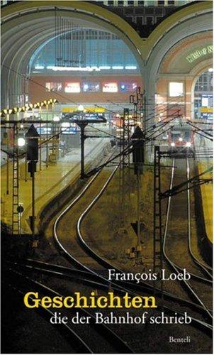 9783716514924: Geschichten die der Bahnhof schrieb: 24 Geschichten