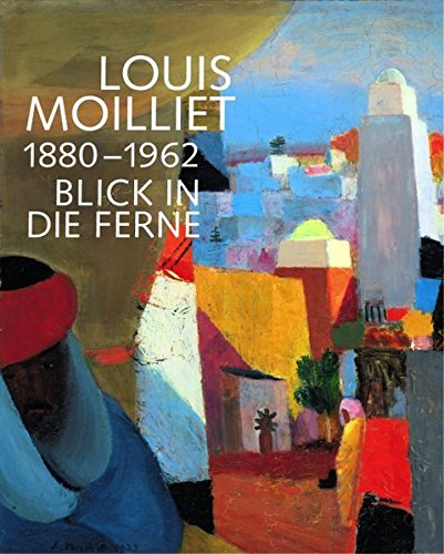 9783716515860: Louis Moilliet 1880-1962 Blick in Die Ferne /Allemand