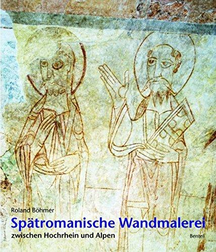 Spätromanische Wandmalerei zwischen Hochrhein und Alpen: Roland Böhmer