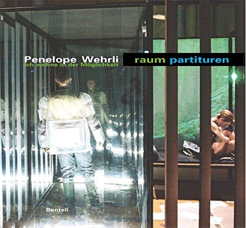 9783716516157: Penelope Wehrli raum partituren. Ich wohne in der M�glichkeit