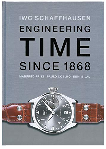 9783716516317: Iwc Shaffhausen: Engineering Time Since 1868
