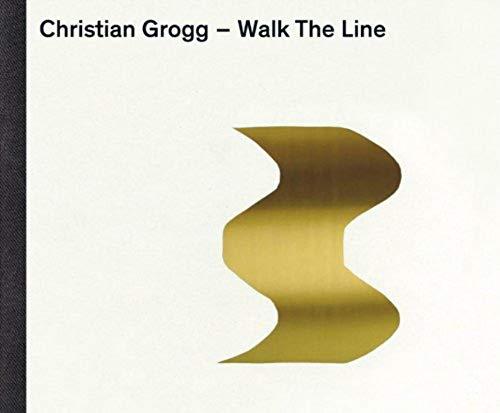 Christian Grogg. Walk The Line: Christian Grogg