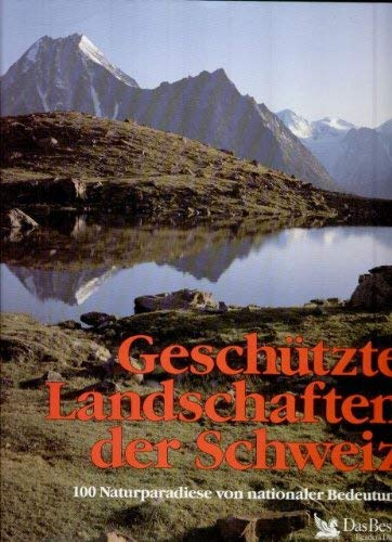 9783716600528: Geschützte Landschaften der Schweiz. 100 Naturparadiese von nationaler Bedeutung