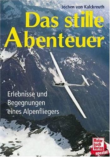 9783716812860: Das stille Abenteuer. Erlebnisse und Begegnungen eines Alpenfliegers