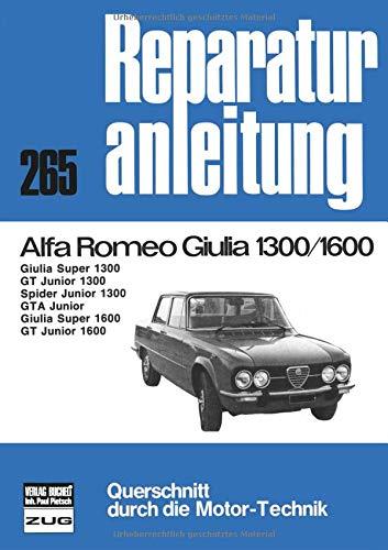Alfa Romeo Giulia 1300/1600: Giulia Super 1300/GT Junior 1300/Spider Junior 1300&#...