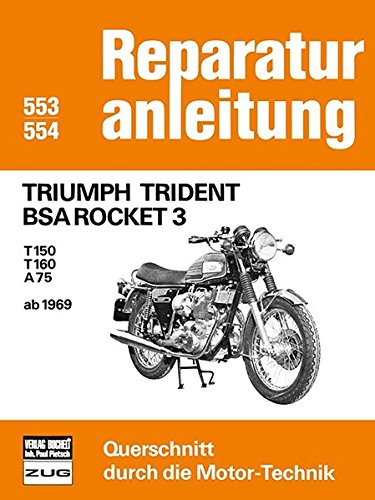 9783716814154: Triumph Trident BSA Rocket 3: T150 / T160 / A75 ab 1969 // Reprint der 7. Auflage 1979