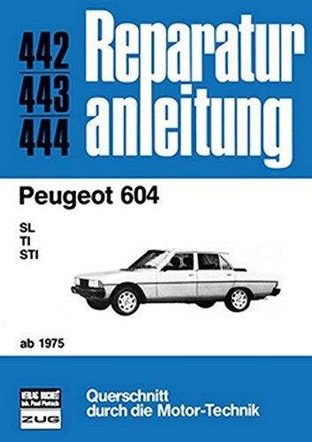 9783716815076: Peugeot 604 ab 1975: SL/TI/STI // Reprint der 5. Auflage