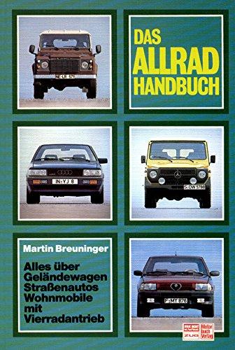 Das Allrad-Handbuch. Alles über Geländewagen und Strassenautos: Martin Breuninger