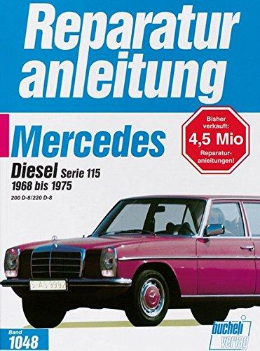 9783716817827: Mercedes Diesel Serie 115 1968 bis 1975. 200 D-8 / 220 D-8.