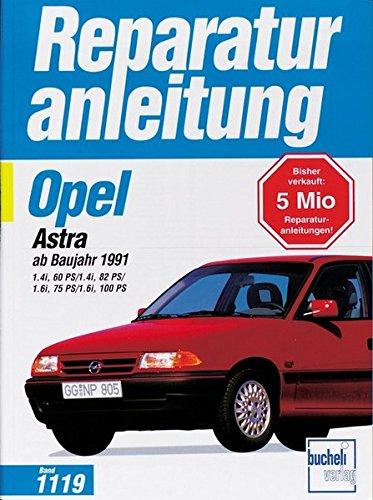9783716818343: Opel Astra ab 1991: 1.4i 60 PS / 1.4i 82 PS / 1.6i 75 PS / 1.6i 100 PS