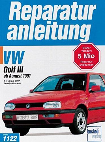 9783716818350: VW Golf III ab August 1991: Mit 1.4, 1.8 und 2.0-Liter-Benzin-Motoren - 8 Ventile. Handbuch für die komplette Fahrzeugtechnik
