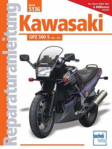 Reparaturanleitung 5136. Kawasaki GPZ 500 S ab Baujahr 1986.: Pietsch, Paul ( Hrsg.)