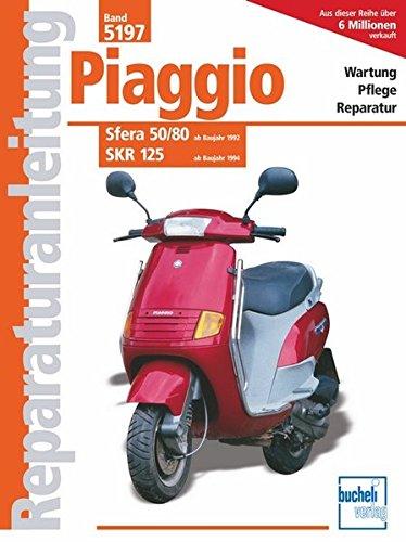 9783716819173: Piaggio Sfera / SKR. Sfera 50/80 ab Baujahr 1992. SKR 125 ab Baujahr 1994.