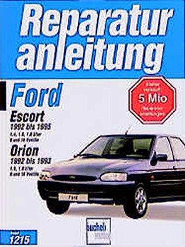 9783716819500: Ford Escort 1992 - 1995, Orion 1992 bis 1993. Mit 1,3; 1,4; 1,6 und 1,8 Liter- Benzinmotoren.