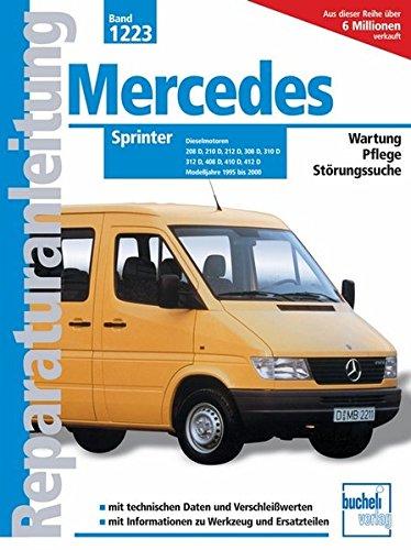 9783716819630: Mercedes Sprinter Dieselmodelle 1995 bis 2000: 208 D, 2,3 Ltr., 58 kW / 212 D, 2,9 Ltr., 90 kW / 308 D, 2,3 Ltr., 58 kW / 312 D, 2,9 Ltr., 90 kW / 408 ... und langer Karosserie (Reparaturanleitungen)