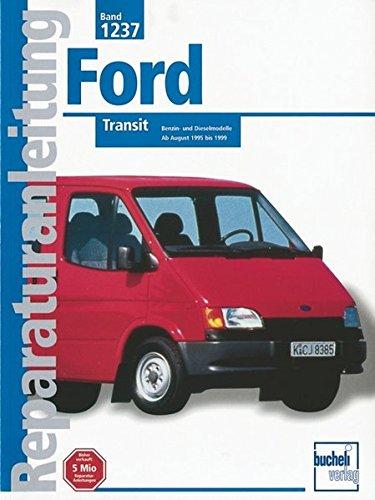 9783716819845: Ford Transit: Benzin- und Dieselmodelle ab August 1995 bis 1999, Reprint der 1. Auflage