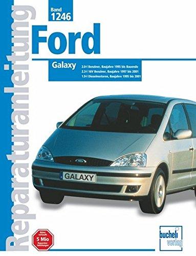 Ford Galaxy Baujahre 1995 - 2001: 2.0-l Benziner, 2.3-l 16V Benziner ...