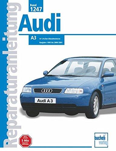 9783716820100: Audi A 3: 1,9 Liter-Dieselmotoren, Baujahre 1995 bis 2000/2001