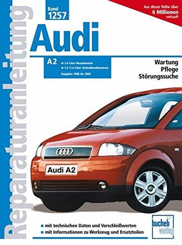 Audi A 2 Baujahre 1998 bis 2002: 1.4-Liter-Benzinmotor/1.2-/1.4-Liter-Turbodieselmotor (Paperback)