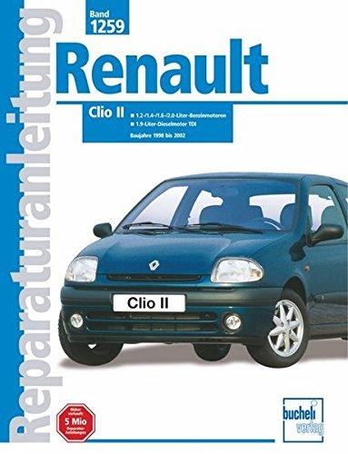9783716820254: Renault Clio II: Baujahre 1998 bis 2002. 1,4-/1,6-/2,0-Liter-Benzinmotoren / 1,9-Liter-Dieselmotor TDI