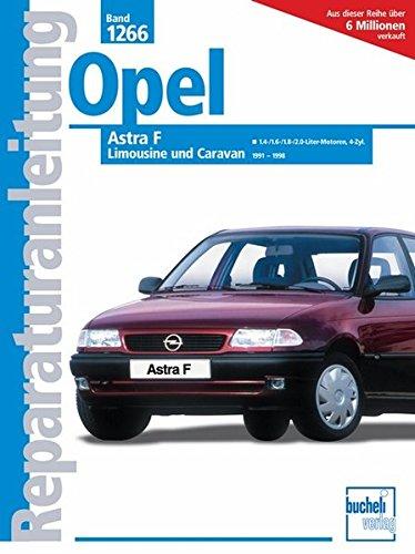 9783716820360: Opel Astra F 1991 - 1998: 1.5-/1.6-/1.8-/2.0-Liter-Benzinmotoren