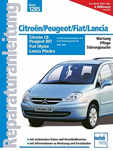 9783716820773: Citroen C8, Peugeot 807, Fiat Ulysse, Lancia Phedra: 2002 bis 2005. Wartung - Pflege - Störungssuche. Mit technischen Daten und Verschleißwerten. Informationen zu Werkzeug und Ersartzteilen