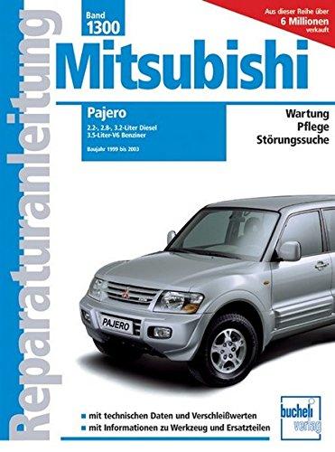 9783716821091: Reparaturanleitung (Band 1300) Mitsubishi Pajero: 2.5-, 2.8-, 3.2-Liter Diesel/Turbodiesel; 3.5-Liter GDI V6 Benziner. 1999 bis 2003