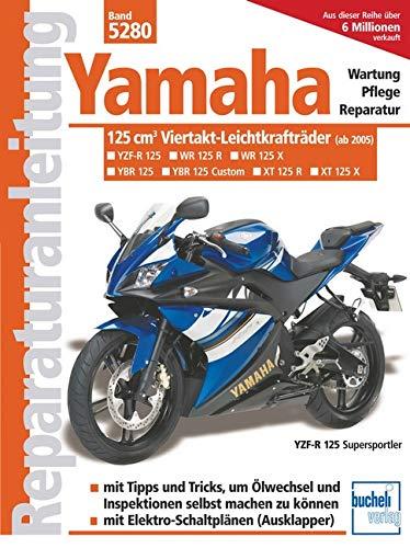 9783716821114: Yamaha 125 ccm-Viertakt-Leichtkrafträder: Yamaha YBR 125 / Yamaha XT 125 R / Yamaha XT 125 X / Yamaha YZF-R 125. Ab Modelljahr 2005