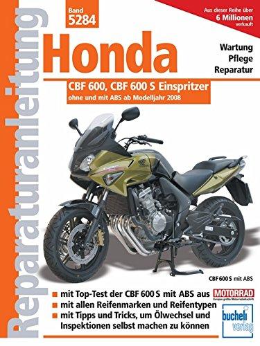 9783716821169: Honda CBF 600 ab Modelljahr 2008: Wartung Pflege Reparatur