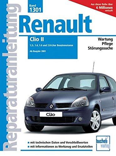 9783716821190: Renault Clio II: 1.2-, 1.4-, 1.6- und 2.0-Liter Benzinmotoren. Ab 2001